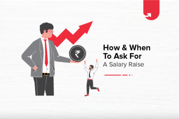 How & When to Ask for a Salary Raise? [Step by Step Pointers]