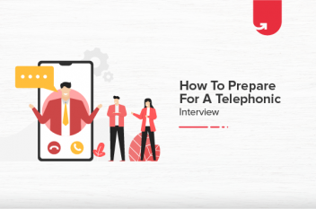 How to Prepare for a Telephonic Interview? Actionable Tips You Should Know