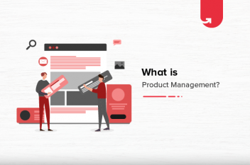 What is Product Management? Objectives, Principles, Skills & Responsibilities