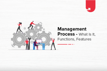 Management Process: Definition, Features & Functions