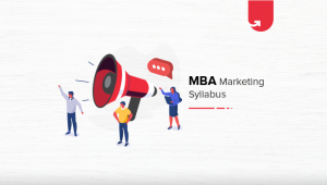 MBA Marketing Syllabus: Duration, Concepts & Highlights
