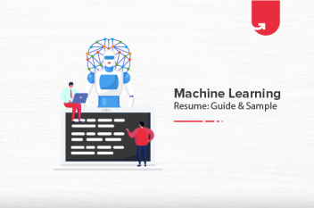 Machine Learning Resume – Guide & Sample