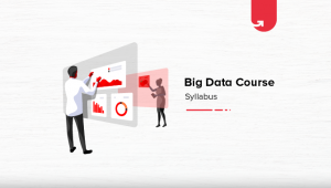 Big Data Course Syllabus: Concepts, Duration & Features