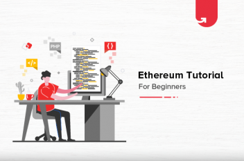 Ethereum Tutorial for Beginners: Smart Contracts, DApps, Benefits & Limitations