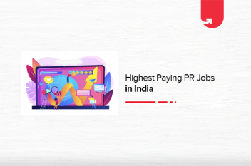 Highest Paying PR Jobs in India in 2021 [Average to Highest]