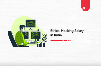 Ethical Hacker Salary India in 2021 [Freshers and Experienced]