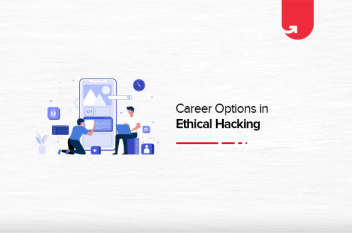 Career Options in Ethical Hacking : Jobs , Skill Requirement and Top Institutes
