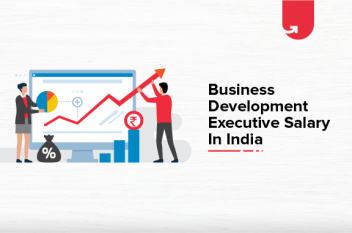 Business Development Executive Salary in India 2021 – Average to Highest