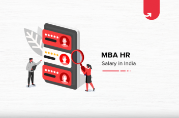 MBA HR Salary in India For Freshers & Experienced [2021]