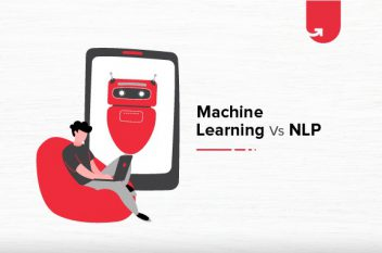 Machine Learning vs NLP: Difference Between Machine Learning and NLP