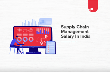 Supply Chain Management Salary in India: For Freshers & Experienced [2021]