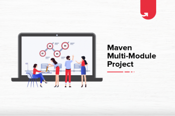 Top 5 Exciting Maven Multi-Module Project Ideas & Topics for Beginners [2021]