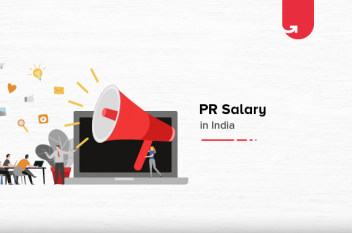 PR Salary in India 2021 [For Freshers & Experienced]