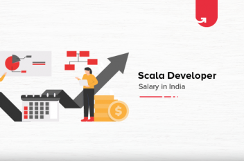 Scala Developer Salary in India 2021 [For Freshers & Experienced]