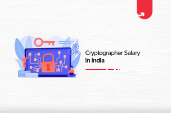 Cryptographer Salary in India 2021 – Average to Highest