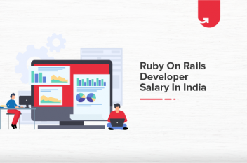 Ruby on Rails Developer Salary in India 2021 [For Freshers & Experienced]