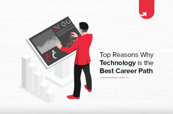 Top 8 Reasons Why Technology is the Best Career Path