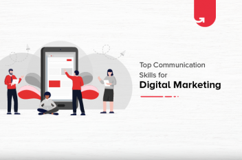 Top 5 Communication Skills for Digital Marketing and How to Improve Them