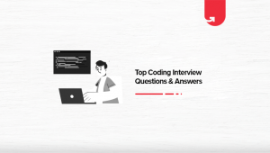 Top 8 Important Coding Interview Questions & Answers 2021 [For Freshers & Experienced]
