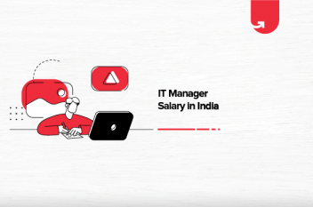 IT Manager Salary in India [For Freshers & Experienced]