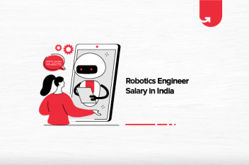 Robotics Engineer Salary in India : All Roles