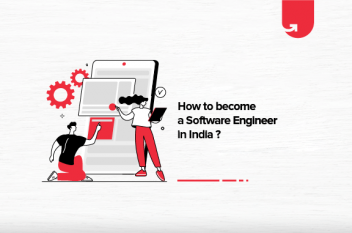 How to Become a Software Engineer in India? 7 Actional Steps
