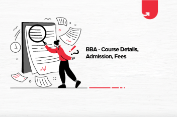 BBA: Syllabus, Course Details, Admission, Fees [Everything You Need to Know]
