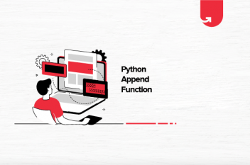Python Append Function: Why, What?(With Examples)